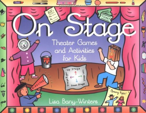 9781556523243: On Stage: Theater Games and Activities for Kids