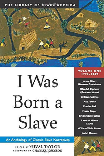 9781556523311: I Was Born a Slave: An Anthology of Classic Slave Narratives: 1772-1849 (The Library of Black America series)
