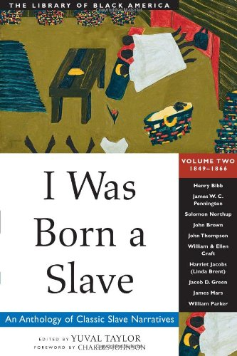 9781556523328: I Was Born a Slave: An Anthology of Classic Slave Narratives: 1849-1866 (The Library of Black America series)