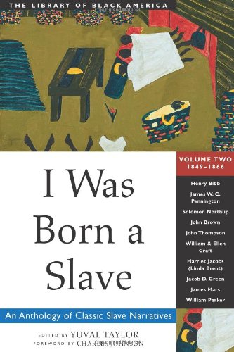 9781556523359: I Was Born a Slave: An Anthology of Classic Slave Narratives: 1849-1866 (The Library of Black America series)