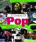 9781556523380: A Century of Pop: One Hundred Years of Music That Changed the World