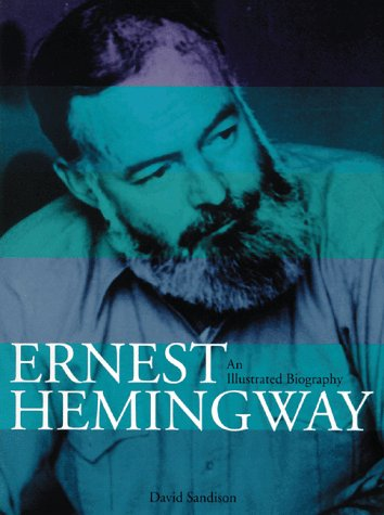 9781556523397: Ernest Hemingway: An Illustrated Biography