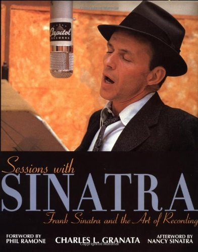 9781556523564: Sessions with Sinatra: Frank Sinatra and the Art of Recording