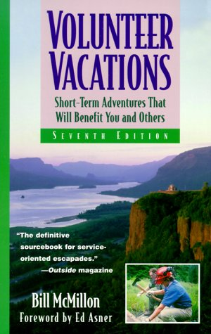 9781556523632: Volunteer Vacations: Short-Term Adventures That Will Benefit You and Others