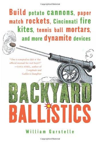 Backyard Ballistics Book 9781556523755: backyard ballistics: build potato cannons, paper