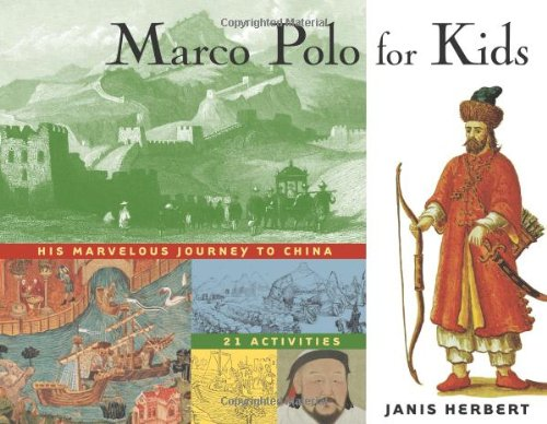 9781556523779: Marco Polo for Kids: His Marvelous Journey to China, 21 Activities (For Kids series)