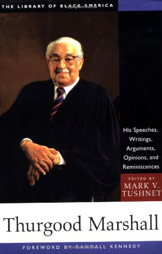 9781556523854: Thurgood Marshall: His Speeches, Writings, Arguments, Opinions, and Reminiscences (The Library of Black America series)