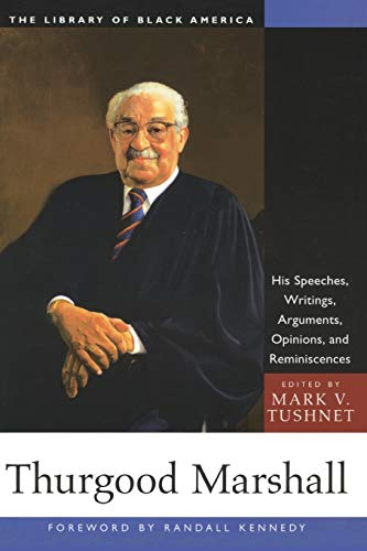 9781556523861: Thurgood Marshall: His Speeches, Writings, Arguments, Opinions, and Reminiscences (The Library of Black America series)