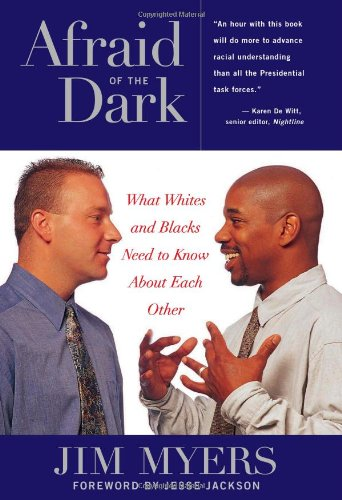 9781556523885: Afraid of the Dark: What Whites and Blacks Need to Know about Each Other