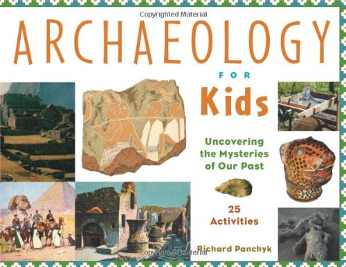 9781556523953: Archaeology for Kids: Uncovering the Mysteries of Our Past, 25 Activities (For Kids series)
