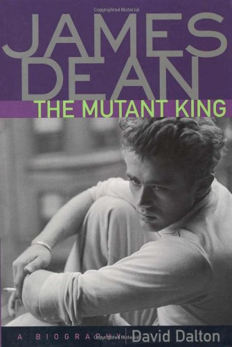9781556523984: James Dean-The Mutant King: A Biography