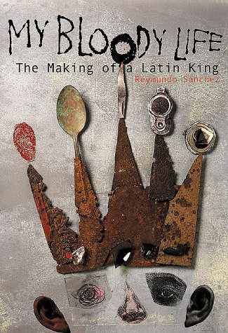 9781556524011: My Bloody Life: The Making of a Latin King