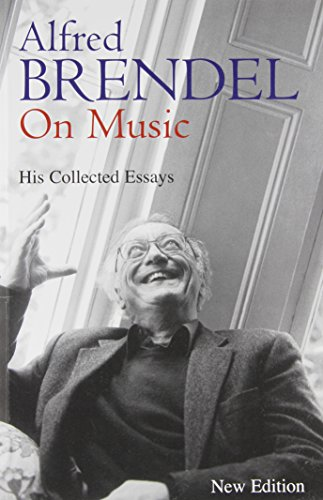 9781556524080: Alfred Brendel on Music: Collected Essays