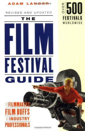 9781556524158: The Film Festival Guide: For Filmmakers, Film Buffs, and Industry Professionals