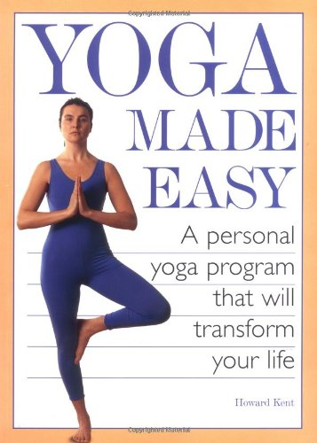 9781556524219: Yoga Made Easy: A Personal Yoga Program that Will Transform Your Life