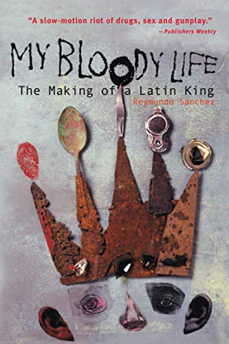 9781556524271: My Bloody Life: The Making of a Latin King