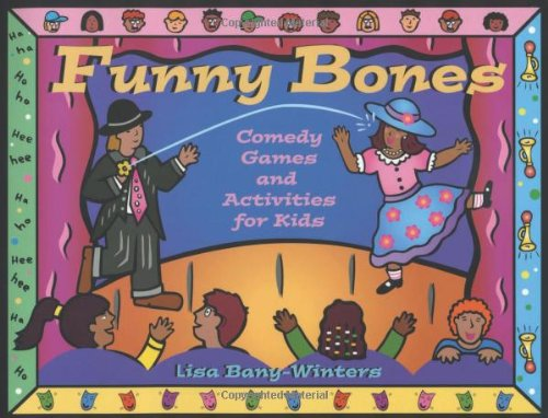 Funny Bones: Comedy Games and Activities for Kids: Lisa Bany-Winters