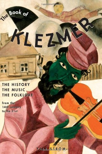 9781556524455: The Book of Klezmer: The History, the Music, the Folklore