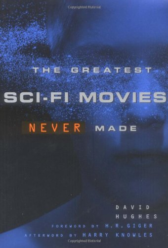 9781556524493: The Greatest Sci-Fi Movies Never Made