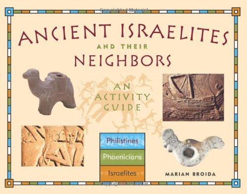 9781556524578: Ancient Israelites and Their Neighbors: An Activity Guide (Cultures of the Ancient World)