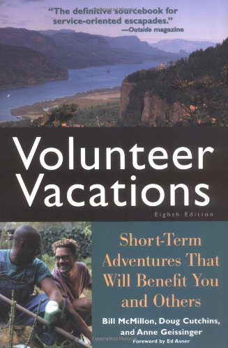 9781556524615: Volunteer Vacations: Short-Term Adventures That Will Benefit You and Others