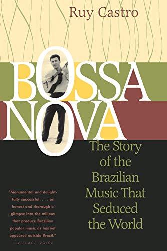 Bossa Nova: The Story of the Brazilian: Castro, Ruy