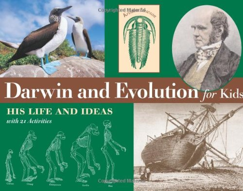 Darwin and Evolution for Kids: His Life and Ideas, With 21 Activities