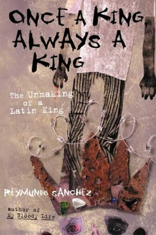 9781556525056: Once a King, Always a King: The Unmaking of a Latin King