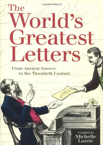 9781556525490: The World's Greatest Letters: From Ancient Greece to the Twentieth Century