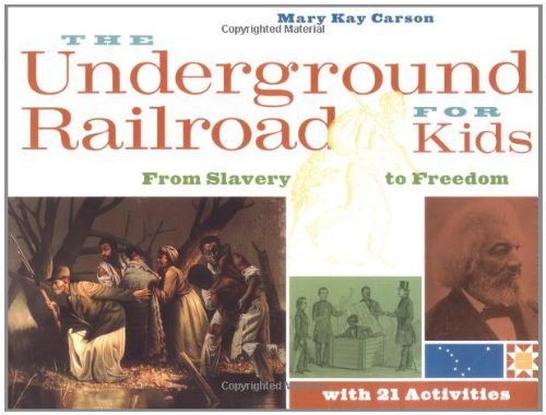 9781556525544: The Underground Railroad for Kids: From Slavery to Freedom with 21 Activities (For Kids series)