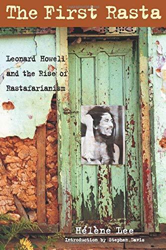 9781556525582: The First Rasta: Leonard Howell and the Rise of Rastafarianism