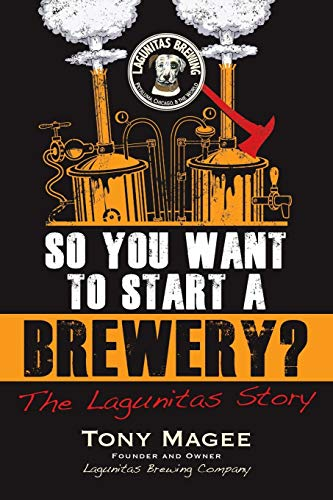 9781556525629: So You Want to Start a Brewery?: The Lagunitas Story