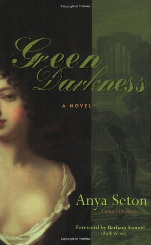 Green Darkness (Rediscovered Classics): Seton, Anya