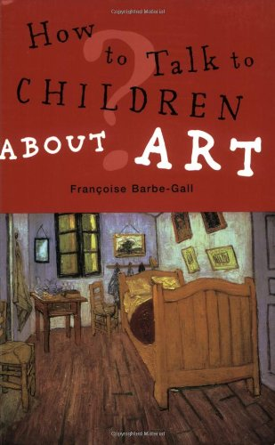 9781556525803: How to Talk to Children About Art