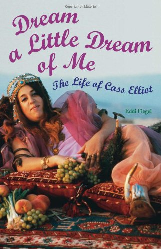 Dream a Little Dream of Me; the Life of Cass Elliot