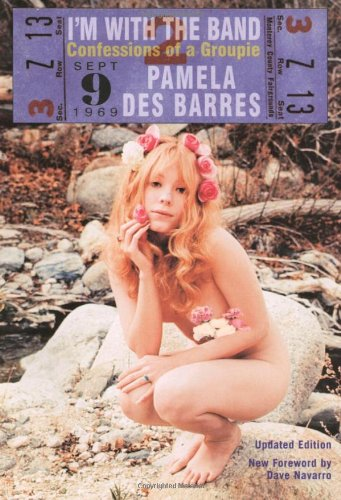 I'M WITH THE BAND Confessions of a Groupie: Des Barres, Pamela