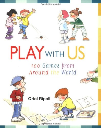 9781556525940: Play With Us: 100 Games from Around the World