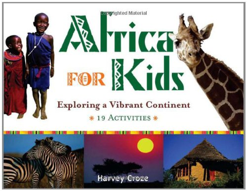 Africa for Kids: Exploring a Vibrant Continent,: Harvey Croze