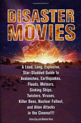 Disaster Movies: A Loud, Long, Explosive, Star-Studded: Glenn Kay, Michael
