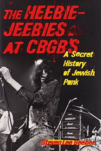 9781556526138: The Heebie-Jeebies at CBGB's: A Secret History of Jewish Punk