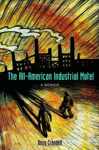 9781556526169: The All-American Industrial Motel: A Memoir