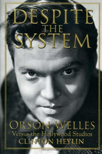 9781556526206: Despite the System: Orson Welles Versus the Hollywood Studios