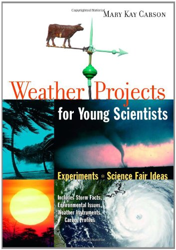 9781556526299: Weather Projects for Young Scientists: Experiments and Science Fair Ideas