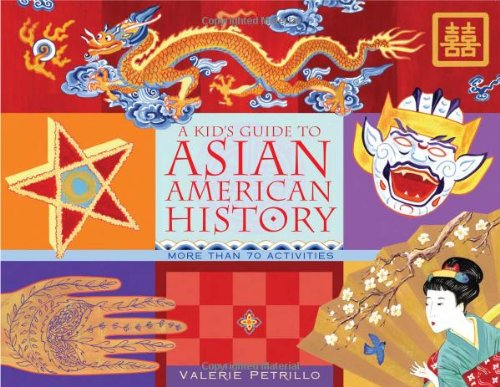 9781556526343: A Kid's Guide to Asian American History: More than 70 Activities (A Kid's Guide series)