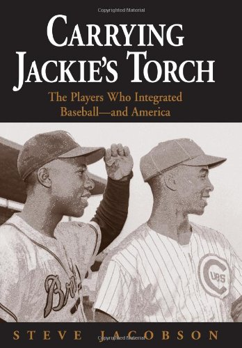 9781556526398: Carrying Jackie's Torch: The Players Who Integrated Baseball--and America