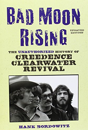 9781556526619: Bad Moon Rising: The Unauthorized History of Creedence Clearwater Revival