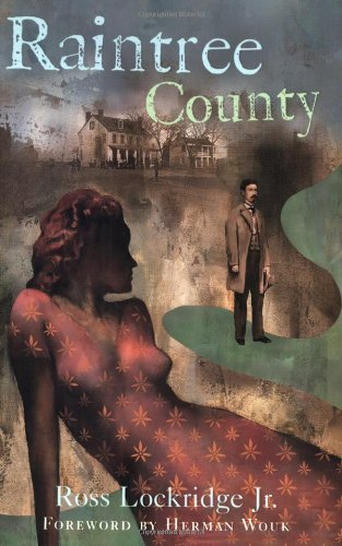 Raintree County (Rediscovered Classics): Lockridge Jr., Ross;