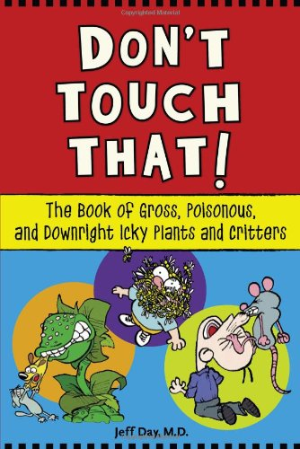 9781556527111: Don't Touch That!: The Book of Gross, Poisonous, and Downright Icky Plants and Critters