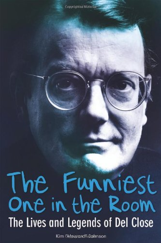9781556527128: Funniest One in the Room: The Lives and Legends of Del Close