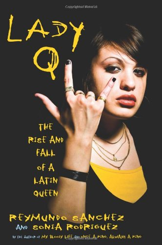 9781556527227: Lady Q: The Rise and Fall of a Latin Queen